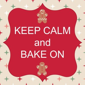keep calm and Bake On 2