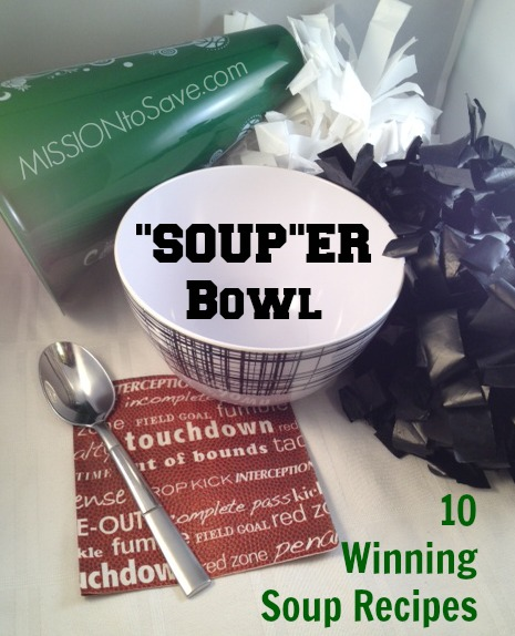 """Soup""er Bowl- 10 Winning Soup Recipes!"