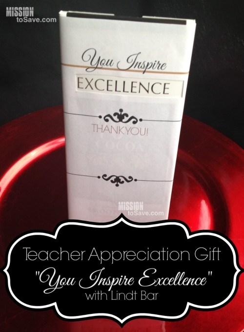 Simple Teacher Appreciation Gift using Lindt Bar (+ free printable) You Inspire Excellence
