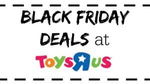 Toys R Us Black Friday Deals