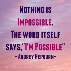 I'm Possible Audrey Hepburn quote
