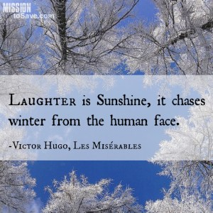 Laughter is Sunshine Victor Hugo