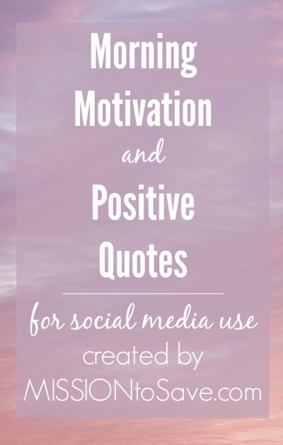 Morning Motivation And Positive Quotes For Use On Social Media