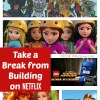 Take a Break from Building : Watch LEGO Shows on Netflix #StreamTeam