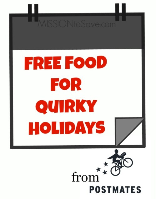Postmates Offers Free Food for Quirky Holidays - Mission: to