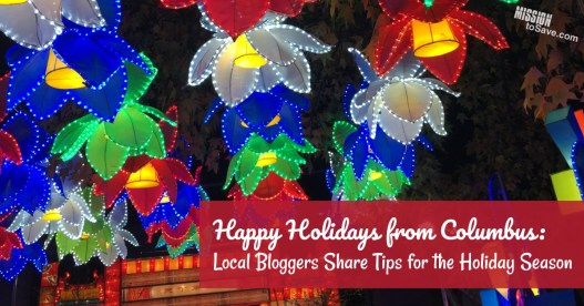 Happy Holidays from Columbus: Local Bloggers Share Tips for the Holiday Season. Have a more memorable holiday this year in Columbus, Ohio and beyond with these great ideas.