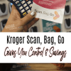Kroger Scan, Bag, Go Gives You Control Of Your Shopping Experience