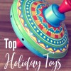 Top Toys List for the Holidays – 2019