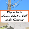 7 Tips for How to Lower Electric Bill in the Summer
