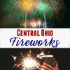 Central Ohio Fireworks Displays and Independence Day Celebrations 2019