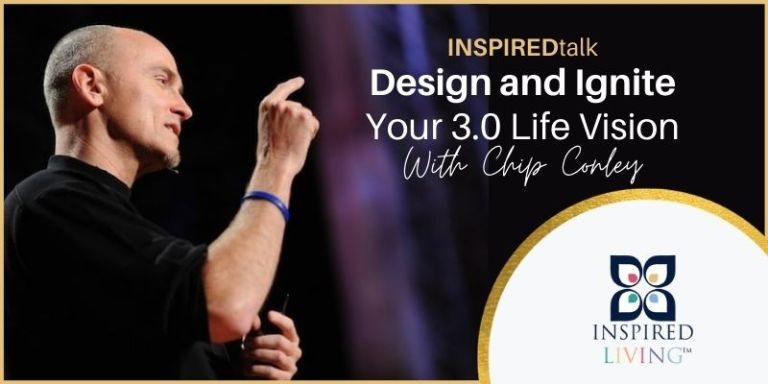 INSPIREDtalk Design and Ignite Your 3.0 Life Vision with Chip Conley