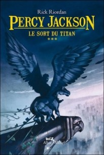 percy jackson tome 3 le sort du titan rick riordan