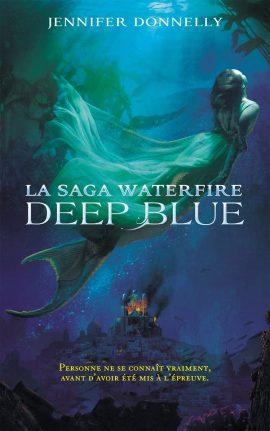 waterfire tome 1 deep blue jennifer donnelly