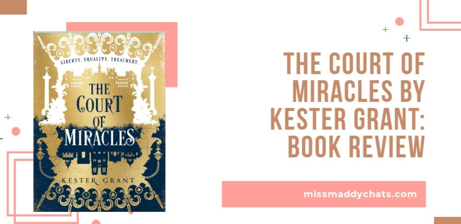 the court of miracles book review, netgalley, goodreads, bookstagram, book blogger, fantasy, historical fiction, diverse books