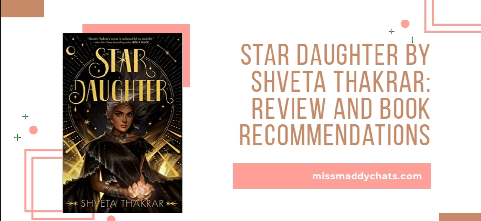 star daughter by shveta thakrar, diverse books by south asian authors, asian authors, ya fantasy, contemporary new release books, goodreads, book blogger, bookstagrammer, blog tour