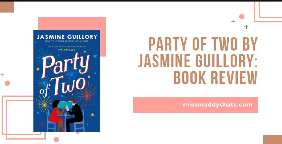 party of two by jasmine guillory, romance books, diverse books, books by black authors, goodreads, book blogger, bookstagrammer