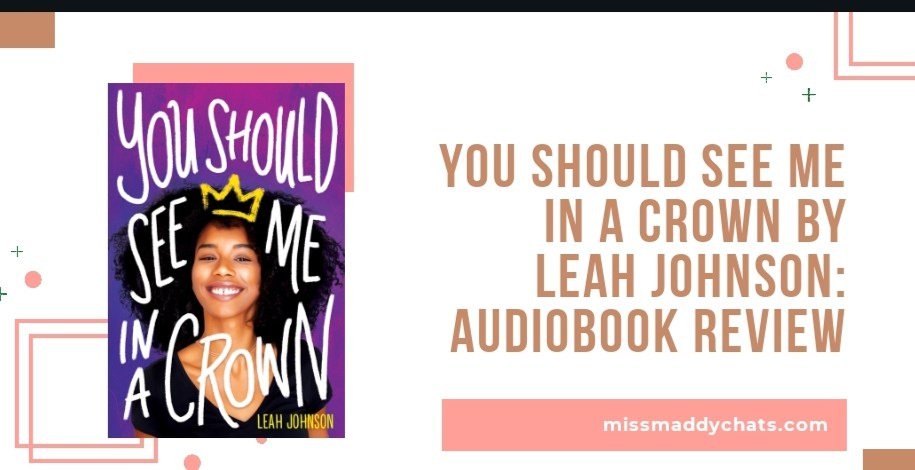 you should see me in a crown by leah johnson, contemporary books book blogger, goodreads, black lives matter, books by black authors