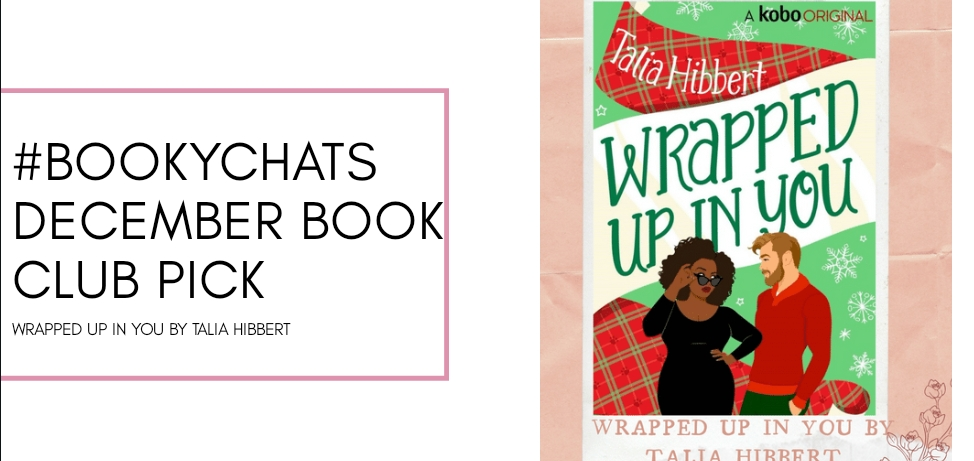 wrapped up in you, talia hibbert, diverse christmas book, contemporary, online book club, december book club, books by black authors, book blogger