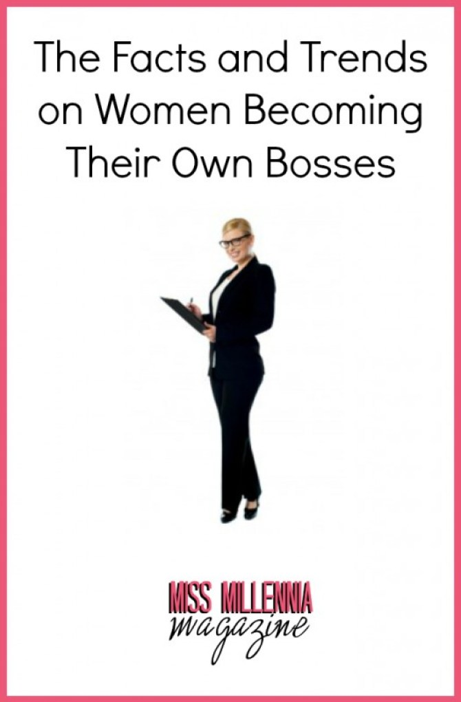 The Facts and Trends on Women Becoming Their Own Bosses