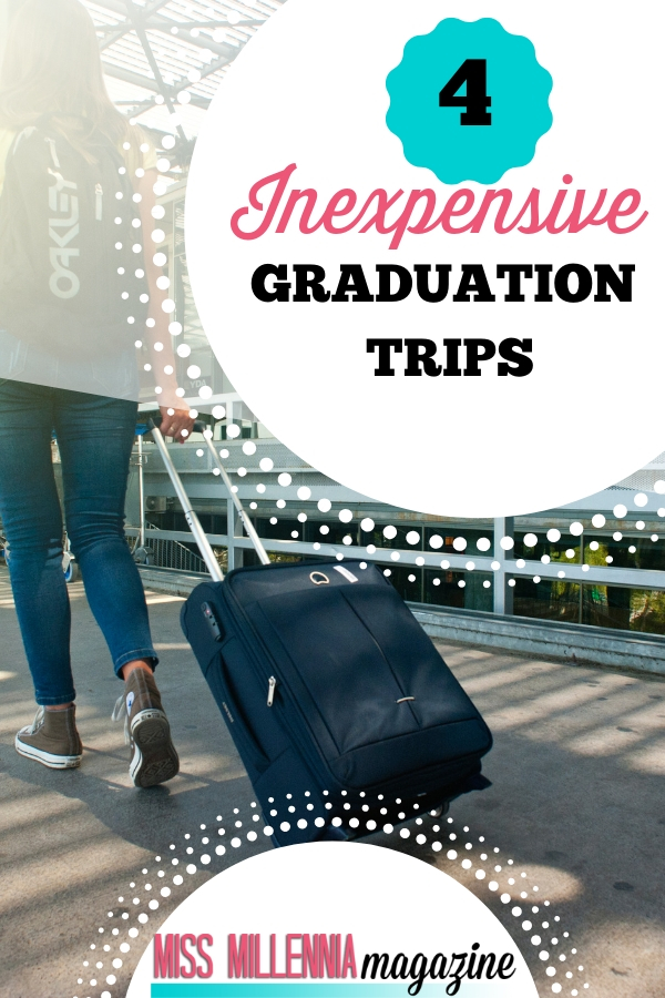 4 Inexpensive Graduation Trips:Here are my top post-graduation explorations that do not involve $3,000 plane tickets or guided sherpa tours.