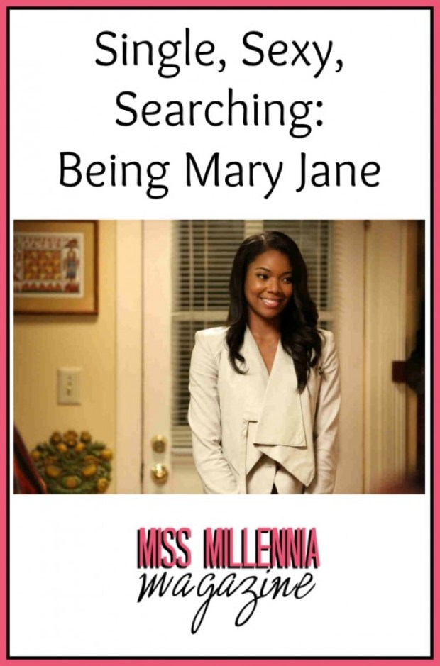Single, Sexy, Searching: Being Mary Jane