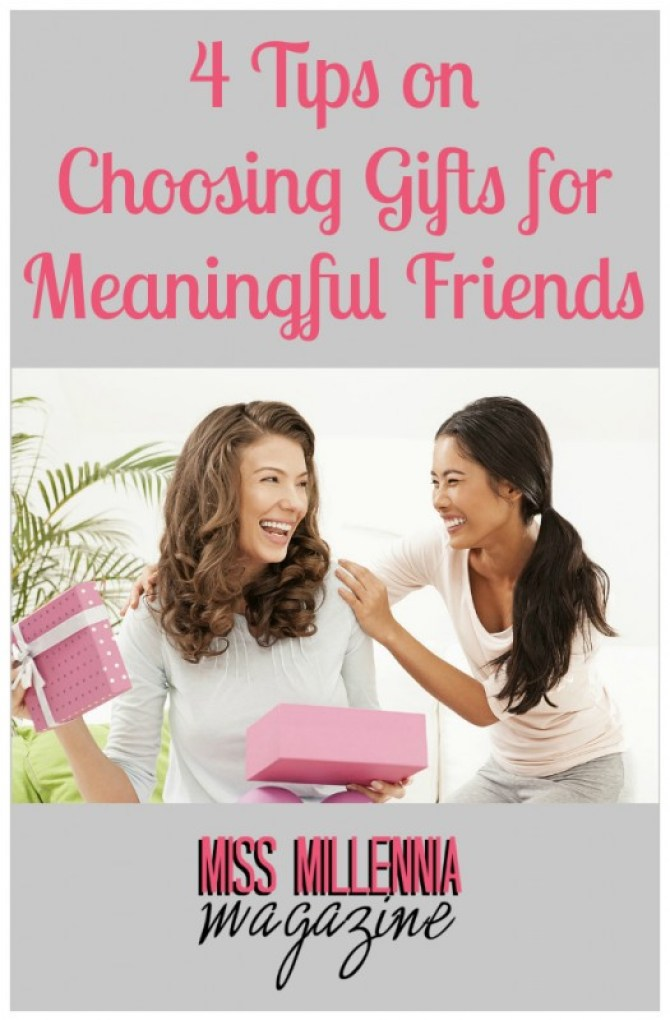 Choosing Gifts for Meaningful Friends