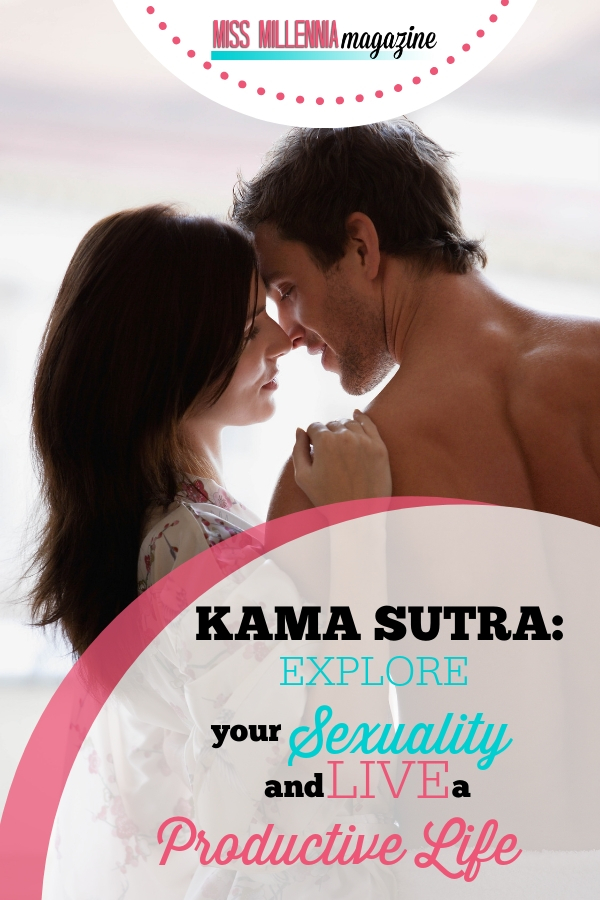 Kama Sutra: Explore Your Sexuality and Live A Productive Life