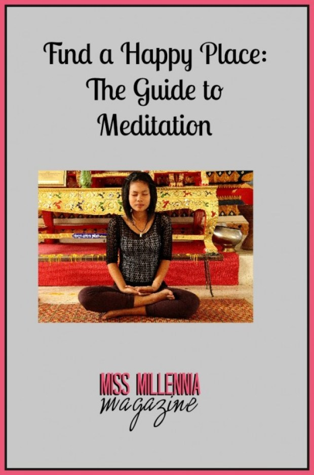 Find a Happy Place The Guide to Meditation
