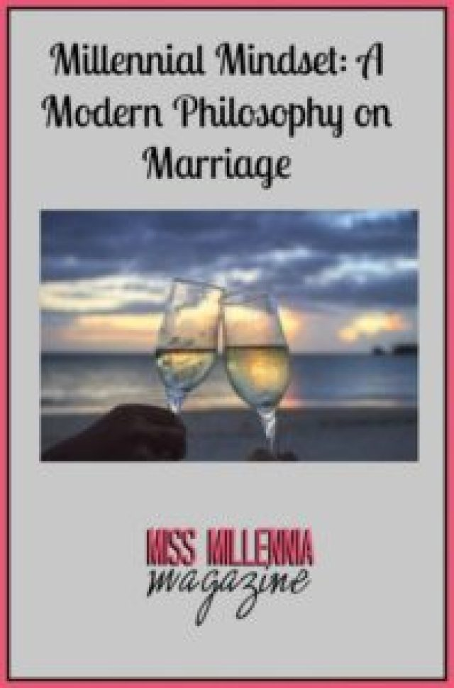 Millennial Mindset A Modern Philosophy on Marriage