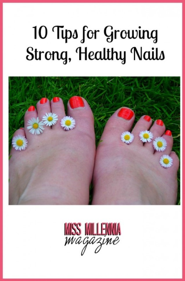10 Tips for Growing Strong, Healthy Nails
