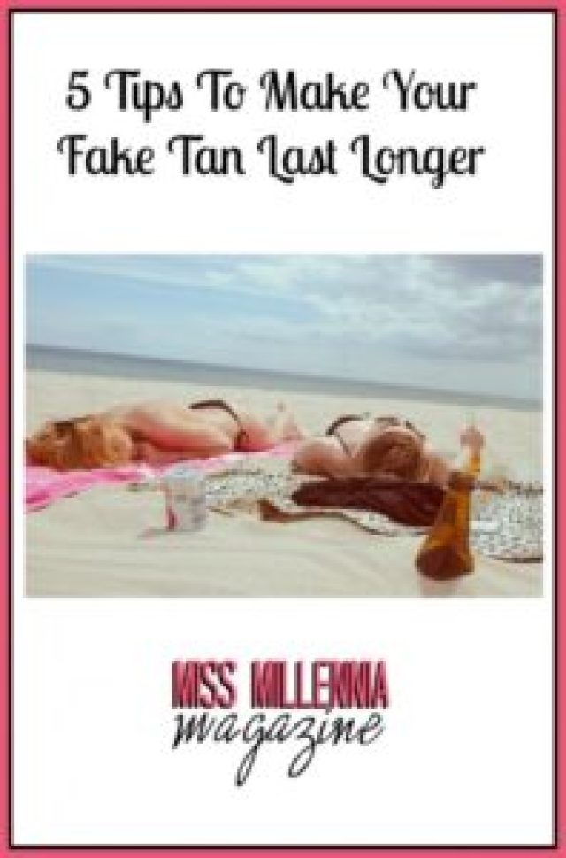 5 Tips To Make Your Fake Tan Last Longer