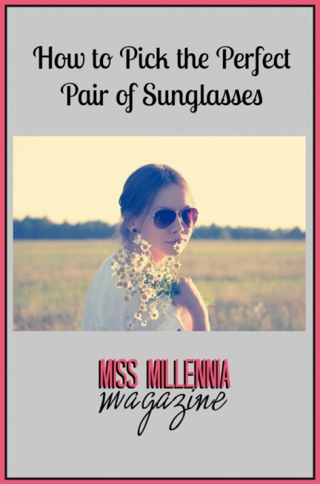 How to Pick the Perfect Pair of Sunglasses