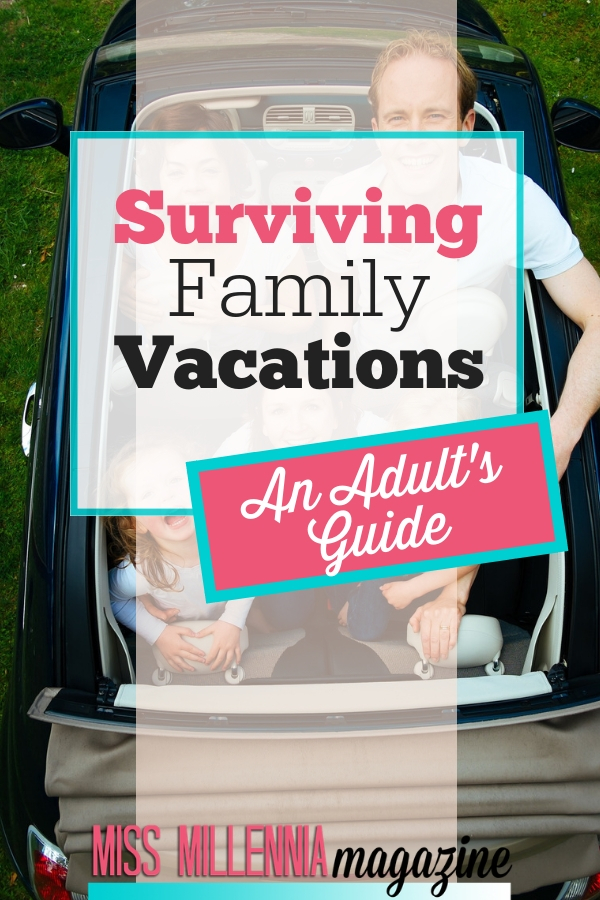 Surviving Family Vacation-Adults Guides -Here are some tips to help you make memories that you'll fondly remember without enduring twelve different types of Cirque de Soleil.