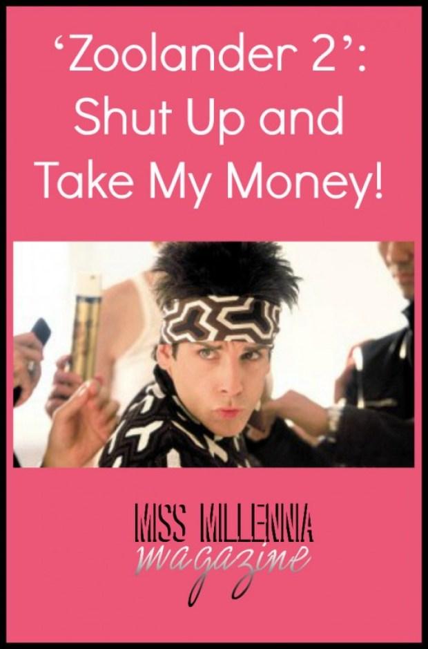 'Zoolander 2': Shut Up and Take My Money!