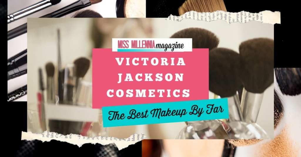 Victoria Jackson Cosmetics _The Best Makeup By Far