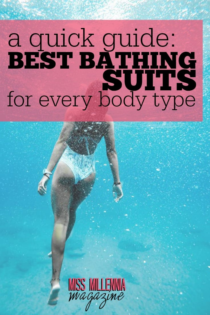 If you're headed to the beach or pool soon, consult this list to discover the best bathing suit for your body type. Feel good about your beach body!