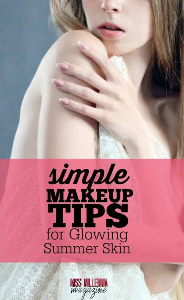 Makeup tips to get the summer glow you've been waiting for! Follow these easy suggestions to help achieve the summer look you've always wanted.