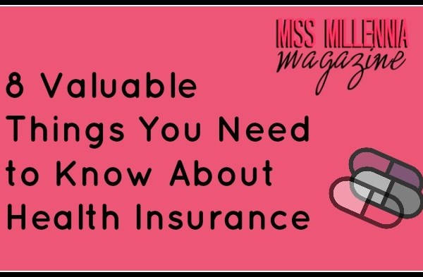 8 Valuable Things You Need to Know about Health Insurance