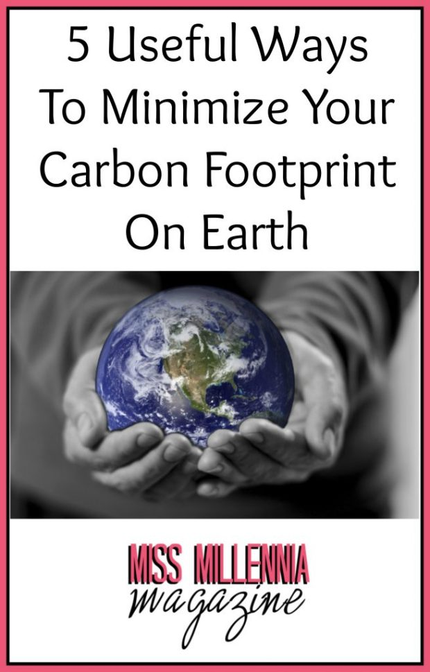 Ways To Minimize Your Carbon Footprint On Earth