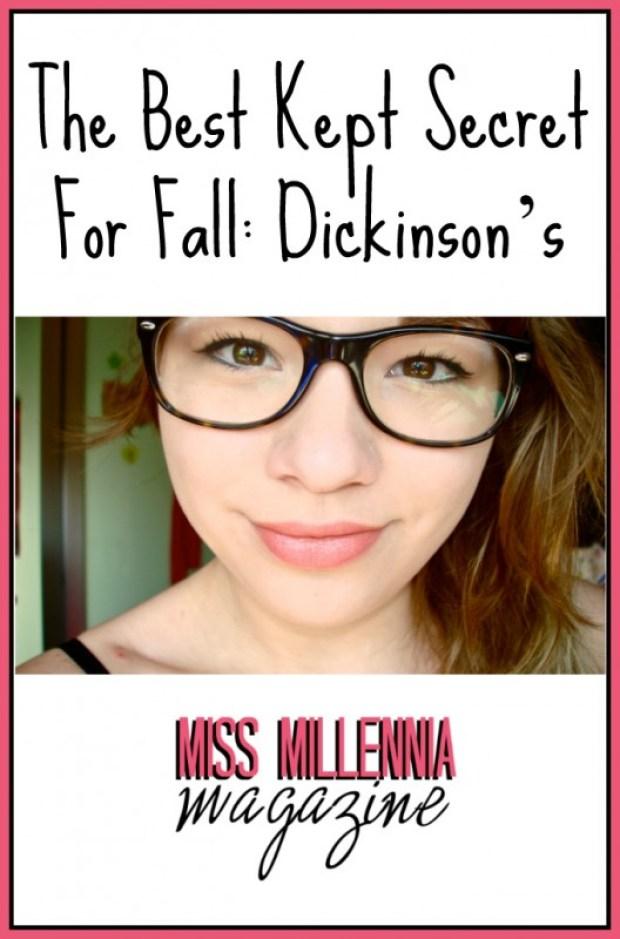 The Best Kept Secret For Fall: Dickinson's