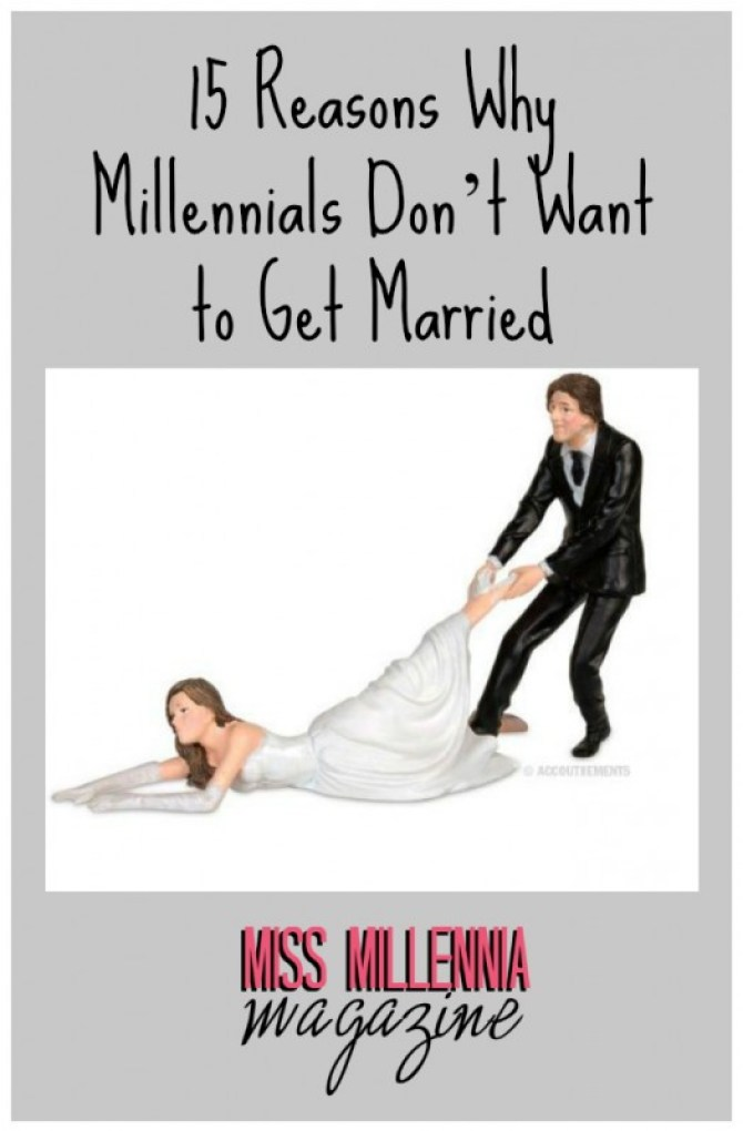 15 Reasons Why Millennials Don't Want to Get Married