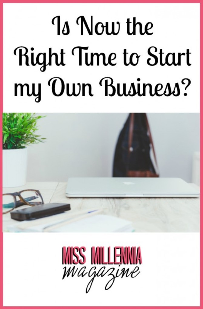 Is Now the Right Time to Start my Own Business?