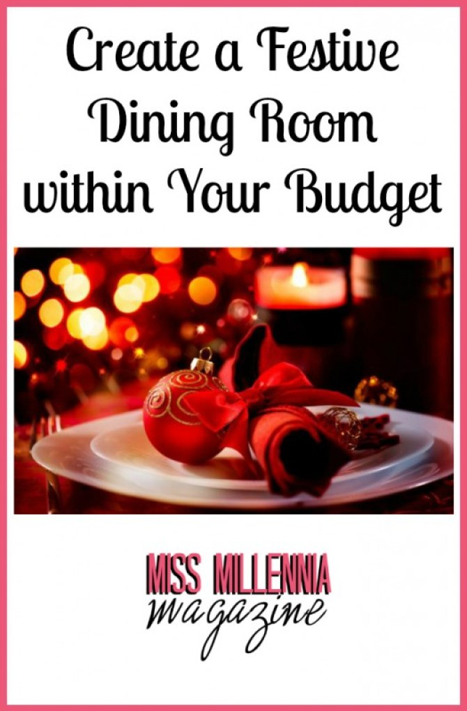 Create a Festive Dining Room within Your Budget