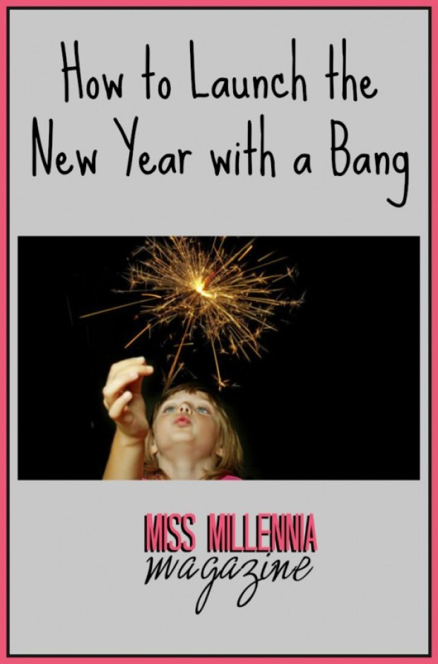How to Launch the New Year with a Bang