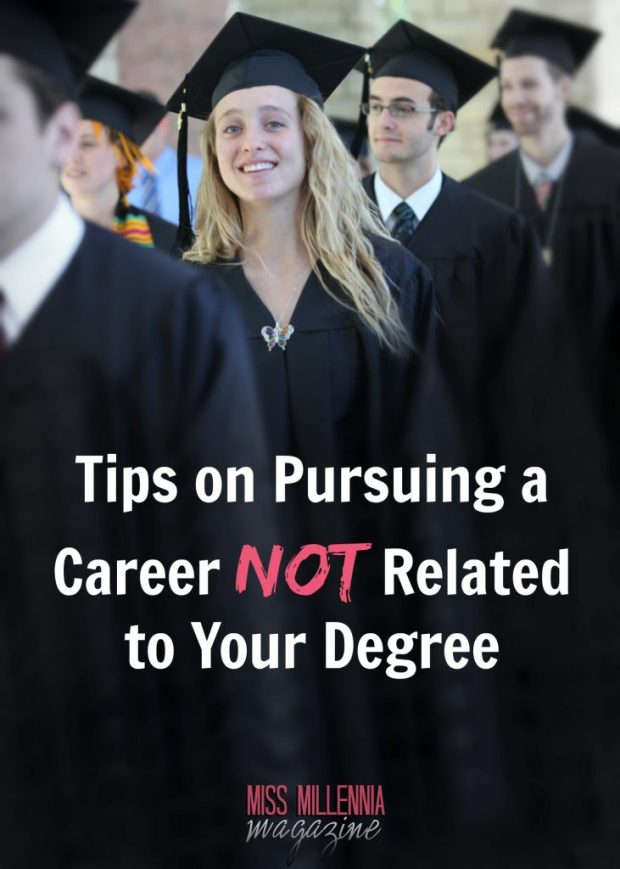 Tips on Pursuing a Career Not Related to Your Degree