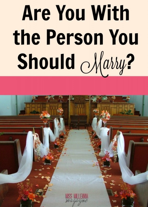 Are You With the Person  You Should Marry?