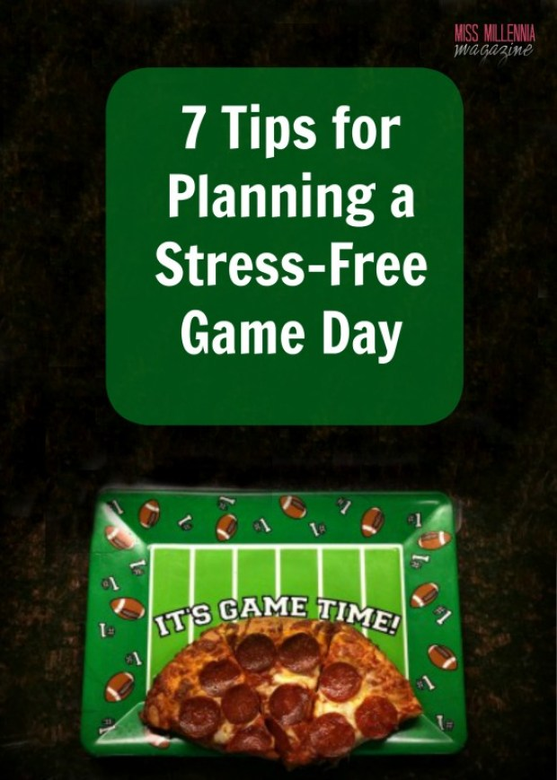 7 Tips for Planning a Stress-free Game Day