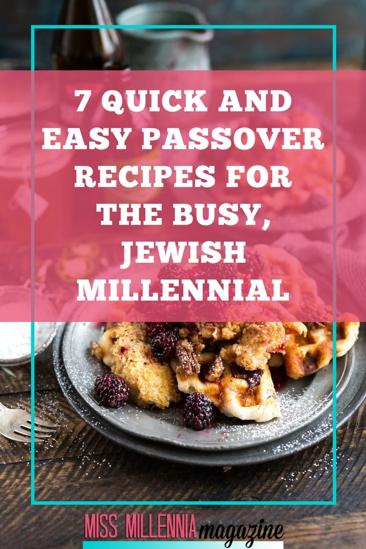 I've compiled some of the best, quickest,Kosher Passoverrecipes; one for each day of Passover if you are a busy Jewish millennial on the go.