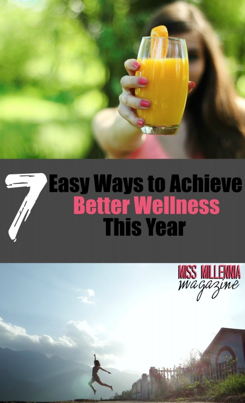 7 Easy Ways to Achieve Better Wellness This Year