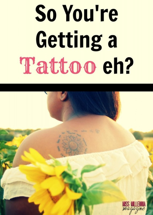 So You're Getting a Tattoo eh?